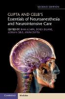 Gupta and Gelb's Essentials of Neuroanesthesia and Neurointensive Care by Ram Adapa
