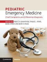 Pediatric Emergency Medicine Chief Complaints and Differential Diagnosis by Denis R. Pauze