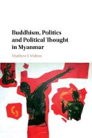 Buddhism, Politics and Political Thought in Myanmar by Matthew J. (St Antony's College, Oxford) Walton