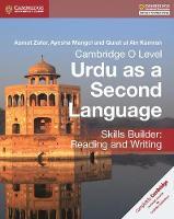 Cambridge O Level Urdu as a Second Language Skills Builder: Reading and Writing by Asmat Zafar, Ayesha Mangel, Qurat Ul Ain Kamran