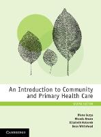 An Introduction to Community and Primary Health Care by Diana (La Trobe University, Victoria) Guzys, Rhonda (Deakin University, Victoria) Brown, Elizabeth (University of Woll Halcomb