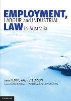 Employment, Labour and Industrial Law in Australia by Louise Floyd, William M. Steenson, Amanda Coulthard, Daniel Williams
