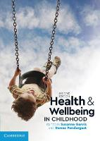 Health and Wellbeing in Childhood by Susanne (Goteborgs Universitet, Sweden) Garvis