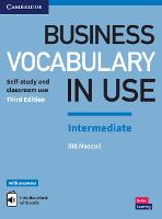 Business Vocabulary in Use: Intermediate Book with Answers and Enhanced ebook Self-Study and Classroom Use by Bill Mascull