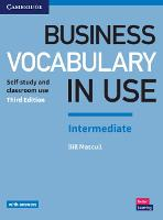 Business Vocabulary in Use: Intermediate Book with Answers Self-Study and Classroom Use by Bill Mascull