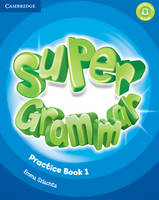 Super Minds Level 1 Super Grammar Book Super Minds Level 1 Super Grammar Book by Herbert Puchta, Gunter Gerngross, Peter Lewis-Jones
