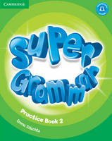 Super Minds Level 2 Super Grammar Book Super Minds Level 2 Super Grammar Book by Herbert Puchta, Gunter Gerngross, Peter Lewis-Jones