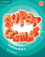 Super Minds Level 3 Super Grammar Book Super Minds Level 3 Super Grammar Book by Herbert Puchta, Gunter Gerngross, Peter Lewis-Jones