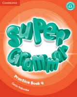 Super Minds Level 4 Super Grammar Book Super Minds Level 4 Super Grammar Book by Herbert Puchta, Gunter Gerngross, Peter Lewis-Jones