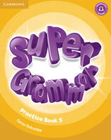 Super Minds Level 5 Super Grammar Book Super Minds Level 5 Super Grammar Book by Herbert Puchta, Gunter Gerngross, Peter Lewis-Jones
