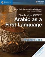 Cambridge IGCSE (R) Arabic as a First Language Teacher's Book by Luma Abdul Hameed, Hanadi Al Amleh, Shoua Fakhouri