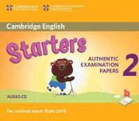Cambridge English Young Learners 2 for Revised Exam from 2018 Starters Audio CD Authentic Examination Papers by
