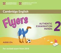 Cambridge English Young Learners 2 for Revised Exam from 2018 Flyers Audio CDs Authentic Examination Papers by