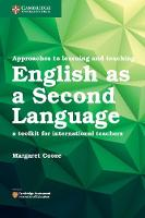 Approaches to Learning and Teaching English as a Second Language A Toolkit for International Teachers by Margaret Cooze