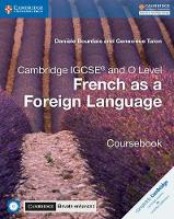Cambridge IGCSE (R) and O Level French as a Foreign Language Coursebook with Audio CDs and Cambridge Elevate Enhanced Edition (2 Years) by Daniele Bourdais, Genevieve Talon