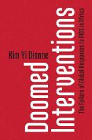 Doomed Interventions The Failure of Global Responses to AIDS in Africa by Kim Yi (Smith College, Massachusetts) Dionne