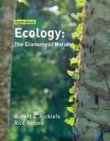 Ecology: The Economy of Nature by Robert E. Ricklefs, Rick Relyea