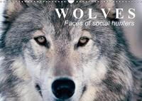 Wolves * Faces of Social Hunters 2018 Fascinating Creatures Between Truth and Fairy Tales by Elisabeth Stanzer