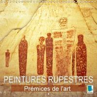 Peintures Rupestres : Premices De L'art 2018 Art Prehistorique Et Petroglyphes by Calvendo