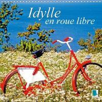 Idylle En Roue Libre 2018 De Beaux Velos Du Monde Entier Dans Des Situations Rocambolesques by Calvendo