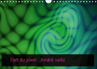 L'Art Du Pixel 2018 Pixol'art: La Maniere D'utiliser Artistiquement Les Pixels by veltz andre
