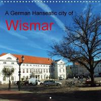A German Hanseatic City of Wismar 2018 Wismar the Pearl of the Baltic Sea, Medieval Architecture and Friendly People is the Hanseatic City. by Holger Felix