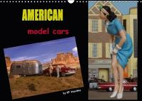 American Model Cars / UK-Version 2018 Wonderful Scale Models Shown in Authentic Sceneries (Dioramas) by Klaus-Peter Huschka