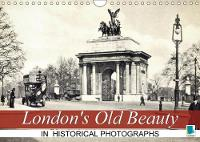 London's Old Beauty on Historical Photographs 2018 London on Historical Postcards by Calvendo