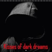 Kisses of Dark Dreams 2018 Dreamworld and Dark Shadows by Elisabeth Stanzer