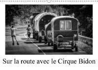 Sur La Route Avec Le Cirque Bidon 2018 Un Resume De Scenes De Vie Du Cirque Bidon by Alain Gaymard