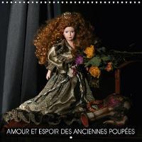 Amour Et Espoir Des Anciennes Poupees 2018 Collection Dediee a Tous Les Amoureux De Poupees Antiques. by Eugenia Jurjewa