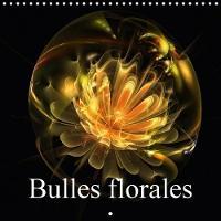 Bulles Florales 2018 Magie Du Calcul Fractal by Alain Gaymard