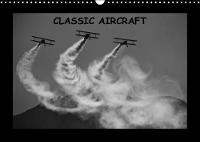 Classic Aircraft 2018 Some of the Most Representative Airplanes from the Vintage Era. by Andy D.