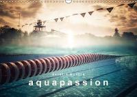 Aquapassion 2018 Une Annee Remplie D'eau Et De Plaisir by Kerstin Kuntze