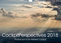 Cockpitperspectives 2018 2018 Stunning and Unique Moments, Images and Perspectives from the Cockpit of an Airliner by N. N.