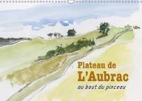Plateau De L'aubrac, Au Bout Du Pinceau 2018 Une Randonnee Sur Le Plateau De L'aubrac, Au Bout Du Pinceau by Noelle Prinz