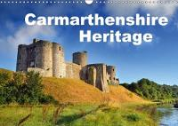 Carmarthenshire Heritage 2018 Historical Sites in the County of Carmarthenshire by Phil Fitzsimmons