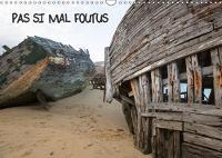 Pas Si Mal Foutus 2018 De Vieilles Carcasses De Bateaux En Bois Se Transforment Au GRE De L'eau, Du Vent, Du Sable. by LawrenZ - Laurence LE GOFFIC