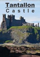 Tantallon Castle 2018 Tantallon Castle, the Greatest Fortress of Renaissance Scotland by Alan Brown