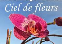 Ciel De Fleurs 2018 Beaute Des Fleurs Sous Un Angle Different. by Frank Grabnar