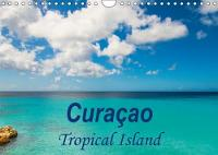 Curacao - Tropical Island 2018 Find the Beauty and Diversity of the Island of Curacao Captured in Beautiful Photographs by Christine Goerig