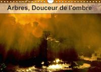 Arbres, Douceur De L'ombre 2018 Arbres Et Foret Du Monde by Dominique Leroy