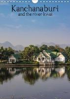 Kanchanaburi and the River Kwai 2018 Explore the Wonders of Kanchanaburi Thailand by Kevin McGuinness