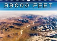 39000 Feet 2018 Aerial Views from All Over the World by Denis Feiner