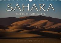 Sahara - Terre D'immensite 2018 La Beaute Sans Fin, L'etendue Et La Serenite Du Sahara Presentees En 12 Tableaux a Couper Le Souffle Realises Par Le Photographe Professionnel, Karl H. Warkentin. by Karl H. Warkentin