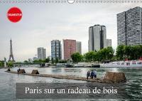 Paris Sur Un Radeau De Bois 2018 Avec Un Radeau De Bois Sur La Seine. by Alain Gaymard