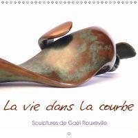 La Vie Dans La Courbe 2018 Photos De Sculptures De Gael Rouxeville by Gael Rouxeville