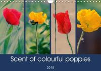 Scent of Colourful Poppies 2018 A Unique Collection of Top Quality Photographs of Colourful Poppies. by Andy D.