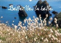 Belle-Ile, La Belle 2018 Belle-Ile-En-Mer, Une Ile Nature, Naturelle, Preservee. Des Petites Criques, Des Plages, Des Rochers, De La Flore, Un Enchantement. by Laurence Le Goffic