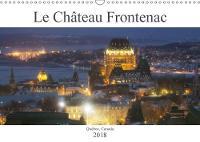 Le Chateau Frontenac 2018 Le Chateau Des Chateaux, L'hotel Le Plus Photographie Au Monde ! by Sue